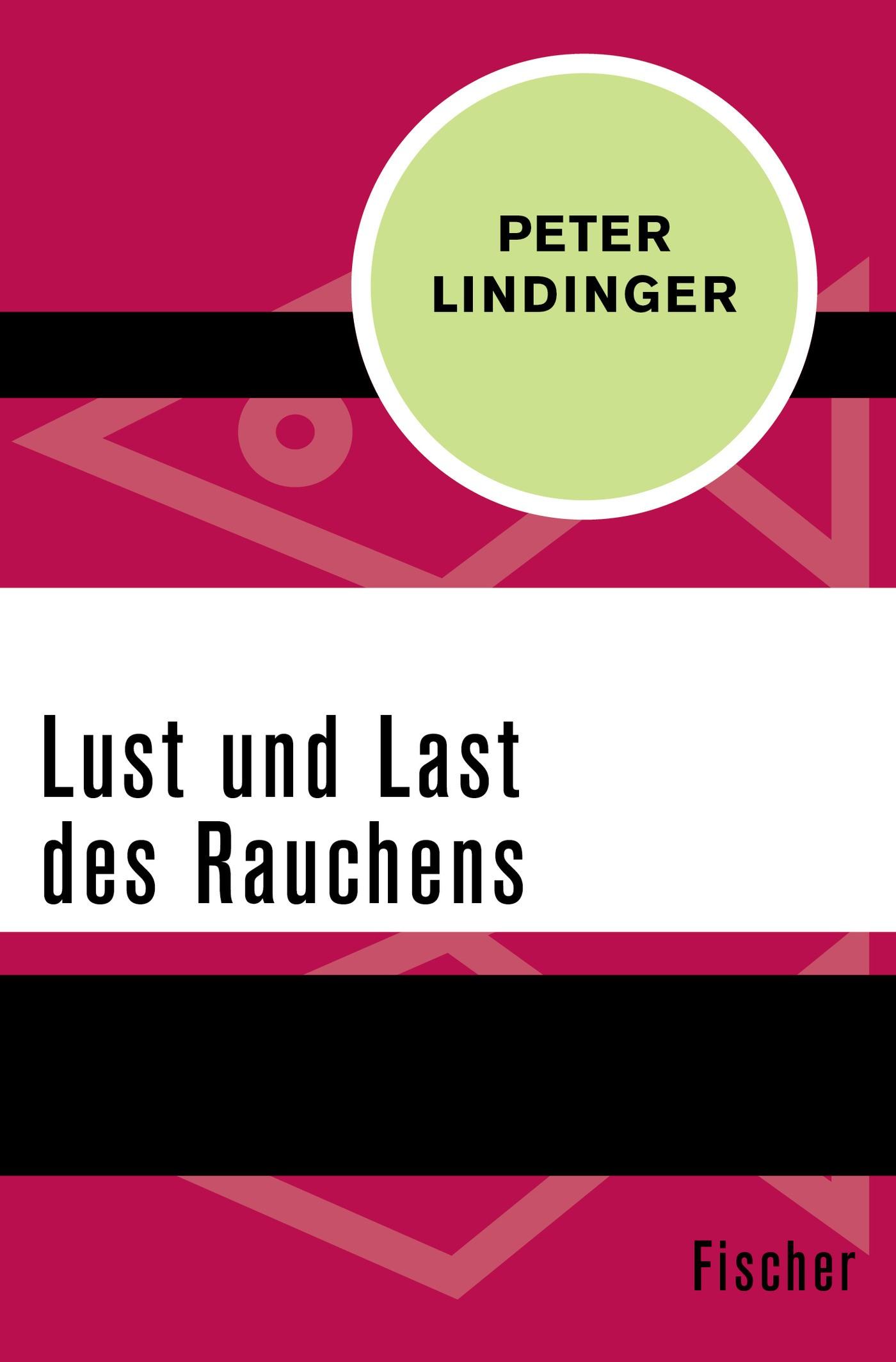 Abbildung von Lindinger   Lust und Last des Rauchens   1. Auflage   2015