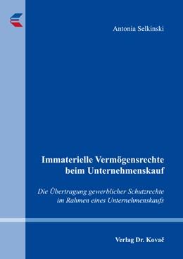 Abbildung von Selkinski   Immaterielle Vermögensrechte beim Unternehmenskauf   1. Auflage   2015   120   beck-shop.de
