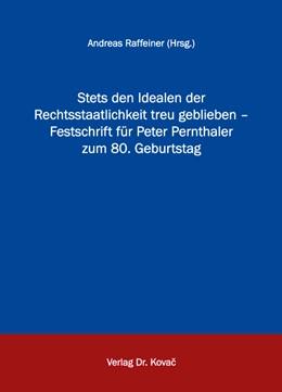 Abbildung von Raffeiner | Stets den Idealen der Rechtsstaatlichkeit treu geblieben – Festschrift für Peter Pernthaler zum 80. Geburtstag | 1. Auflage | 2015 | 347 | beck-shop.de
