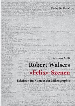Abbildung von Aebli   Robert Walsers «Felix»-Szenen   1. Auflage   2015   135   beck-shop.de