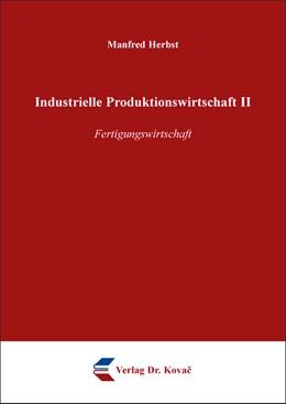 Abbildung von Herbst   Industrielle Produktionswirtschaft II   2015   Fertigungswirtschaft   176