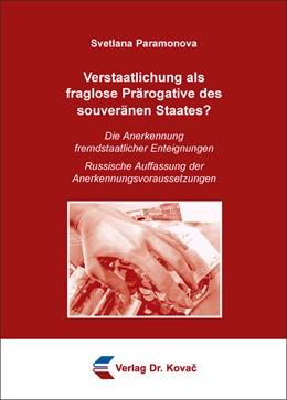 Abbildung von Paramonova   Verstaatlichung als fraglose Prärogative des souveränen Staates?   1. Auflage   2015   131   beck-shop.de
