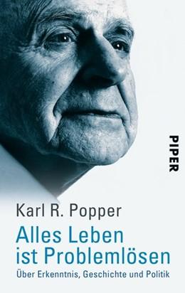 Abbildung von Popper | Alles Leben ist Problemlösen | 1996 | Über Erkenntnis, Geschichte un...