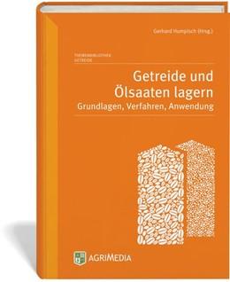 Abbildung von Humpisch | Getreide und Ölsaaten lagern | 3. Auflage | 2014 | beck-shop.de