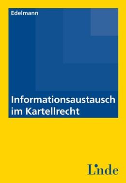Abbildung von Edelmann | Informationsaustausch im Kartellrecht | 1. Auflage | 2015 | beck-shop.de