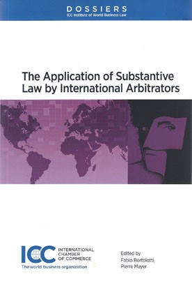 The Application of Substantive Law by International Arbitrators | Bortolotti / Mayer, 2014 (Cover)