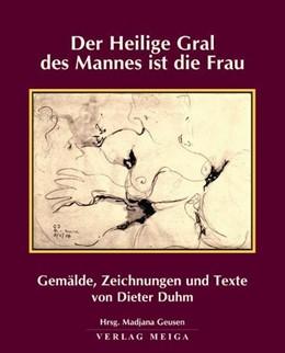 Abbildung von Geusen | Der Heilige Gral des Mannes ist die Frau | 2006 | Gemälde, Zeichnungen und Texte...