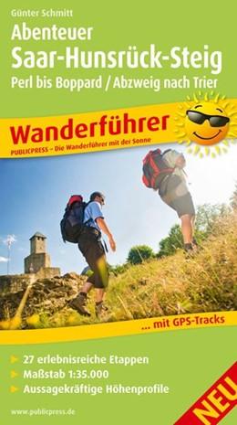 Abbildung von Schmitt | Abenteuer Saar-Hunsrück-Steig, Perl bis Boppard / Abzweig nach Trier | 1. Auflage | 2015 | Wanderführer mit 27 erlebnisre...