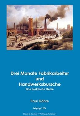 Abbildung von Göhre / Becker | Drei Monate Fabrikarbeiter und Handwerksbursche | 2015 | Eine praktische Studie. Leipzi...