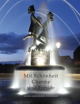 Abbildung von Kulturfonds Peter E. Eckes   Mit Schönheit, Charme und Freude   1. Auflage   2015   beck-shop.de