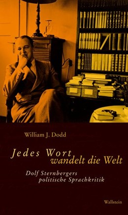 Abbildung von Dodd | Jedes Wort wandelt die Welt | 2007 | Dolf Sternbergers politische S...