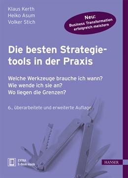 Abbildung von Kerth / Asum / Stich | Die besten Strategietools in der Praxis | 6., erweiterte Auflage | 2015 | Welche Werkzeuge brauche ich w...