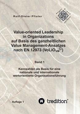 Abbildung von International Group / Pfister | Value-oriented Leadership in Organizations auf Basis des ganzheitlichen Value Management-Ansatzes nach EN 12973 (VoLiO) | 1. Auflage | 2015 | beck-shop.de