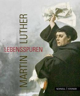 Abbildung von Krauß | Martin Luther – Lebensspuren | 1. Auflage | 2015 | beck-shop.de