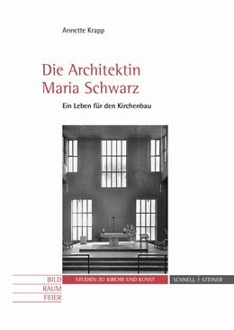 Abbildung von Krapp | Die Architektin Maria Schwarz | 2015 | Ein Leben für den Kirchenbau | 14