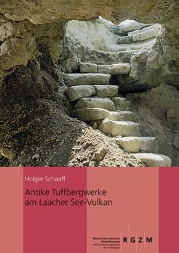 Abbildung von Schaaff | Antike Tuffbergwerke am Laacher See-Vulkan | 2016 | 107