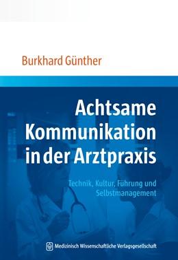 Abbildung von Günther | Achtsame Kommunikation in der Arztpraxis | 1. Auflage | 2015 | beck-shop.de