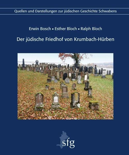Der jüdische Friedhof von Krumbach-Hürben | Bosch / Bloch, 2015 | Buch (Cover)