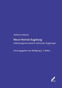 Abbildung von Schoene / Weber | Neue Heimat Augsburg | 1. Auflage | 2015 | beck-shop.de