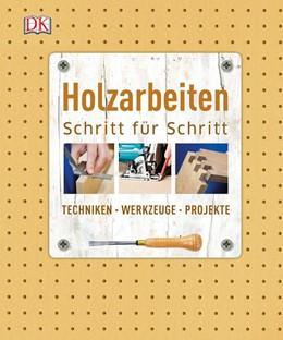 Abbildung von Holzarbeiten Schritt für Schritt | 2015 | Techniken - Werkzeuge - Projek...