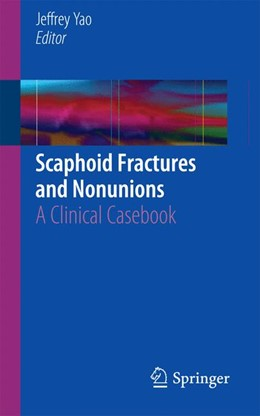 Abbildung von Yao | Scaphoid Fractures and Nonunions | 1st ed. 2015 | 2015 | A Clinical Casebook