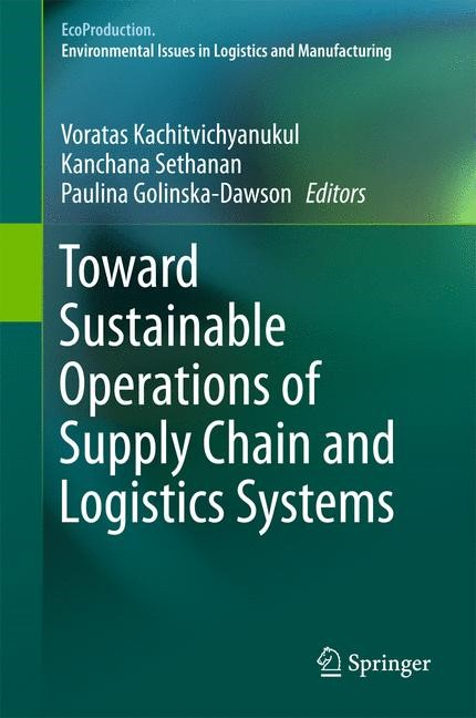 Toward Sustainable Operations of Supply Chain and Logistics Systems | Kachitvichyanukul / Sethanan / Golinska- Dawson | 2015, 2015 | Buch (Cover)
