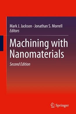 Abbildung von Jackson / Morrell   Machining with Nanomaterials   2. Auflage   2015   beck-shop.de