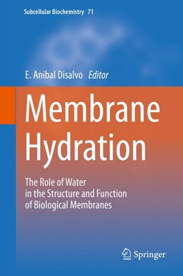 Abbildung von Disalvo | Membrane Hydration | 1st ed. 2015 | 2015 | The Role of Water in the Struc... | 71