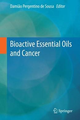 Abbildung von de Sousa | Bioactive Essential Oils and Cancer | 1. Auflage | 2015 | beck-shop.de