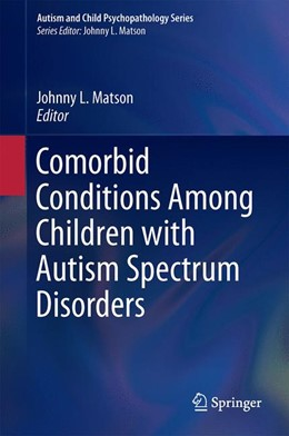 Abbildung von Matson   Comorbid Conditions Among Children with Autism Spectrum Disorders   1st ed. 2015   2015