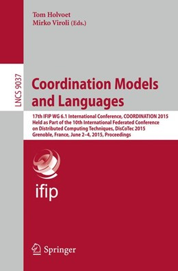 Abbildung von Holvoet / Viroli | Coordination Models and Languages | 2015 | 2015 | 17th IFIP WG 6.1 International... | 9037