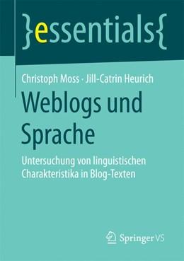 Abbildung von Moss / Heurich | Weblogs und Sprache | 2015 | 2015 | Untersuchung von linguistische...