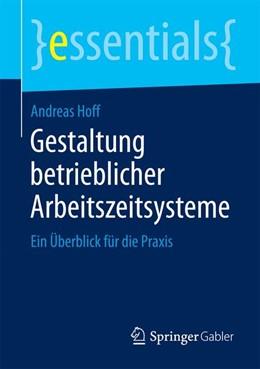 Abbildung von Hoff | Gestaltung betrieblicher Arbeitszeitsysteme | 1. Auflage | 2015 | beck-shop.de