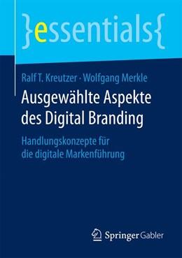 Abbildung von Kreutzer / Merkle | Ausgewählte Aspekte des Digital Branding | 2015 | 2015 | Handlungskonzepte für die digi...