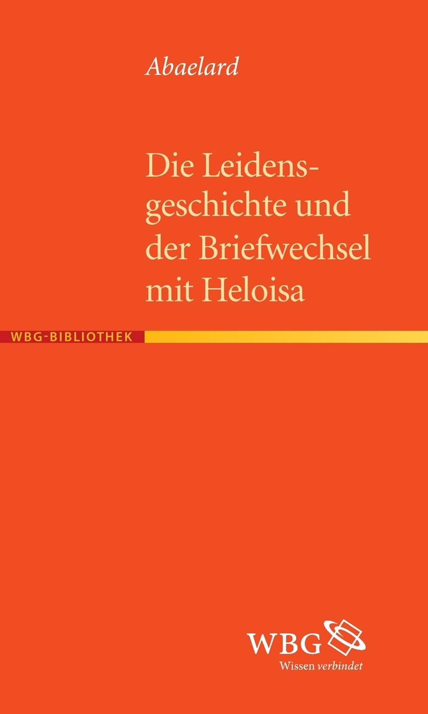 Die Leidensgeschichte und der Briefwechsel mit Heloisa | Abaelard / Borst, 2015 | Buch (Cover)