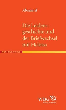 Abbildung von Abaelard / Borst | Die Leidensgeschichte und der Briefwechsel mit Heloisa | 2015