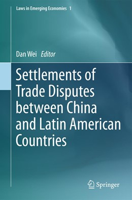 Abbildung von Wei | Settlements of Trade Disputes between China and Latin American Countries | 1st ed. 2015 | 2015 | 1