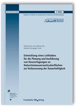 Abbildung von Dreuse / Zier / Grassegger-Schön | Entwicklung eines Leitfadens für die Planung und Ausführung von Neuverfugungen an Natursteinmauerwerksoberflächen zur Verbesserung der Dauerhaftigkeit. Abschlussbericht. | 2015 | F 2946