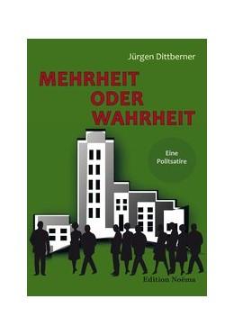 Abbildung von Dittberner | Mehrheit oder Wahrheit - Eine Politsatire | 2015