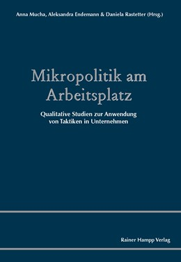 Abbildung von Mucha / Rastetter / Endemann | Mikropolitik am Arbeitsplatz | 2015 | Qualitative Studien zur Anwend...