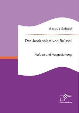 Abbildung von Scholz | Der Justizpalast von Brüssel | 2015 | Aufbau und Ausgestaltung