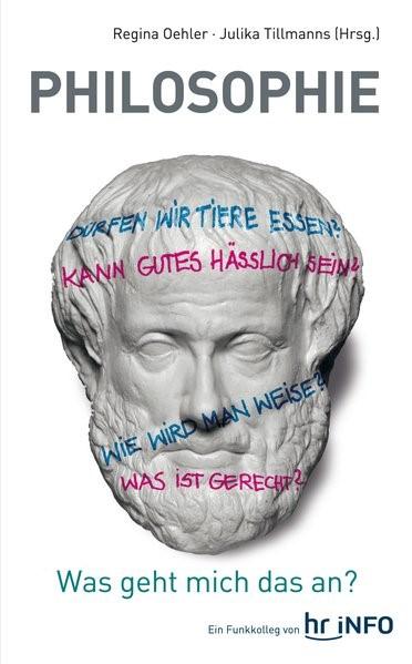 Philosophie - Was geht mich das an? | Oehler / Tillmanns, 2015 | Buch (Cover)