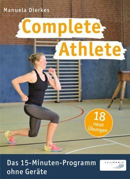 Abbildung von Dierkes   Complete Athlete: Das 15-Minuten-Programm ohne Geräte   1. Auflage   2015   beck-shop.de
