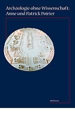 Archäologie zwischen Imagination und Wissenschaft: Anne und Patrick Poirier | Jussen, 1999 | Buch (Cover)