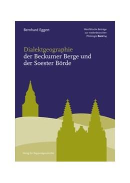 Abbildung von Eggert / Denkler   Dialektgeographie der Beckumer Berge und der Soester Börde   1. Auflage   2015   beck-shop.de