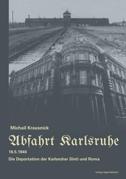 Abbildung von Krausnick / Stadtarchiv Karlsruhe | Abfahrt Karlsruhe | 2015 | 16.5.1940 - Die Deportation de...
