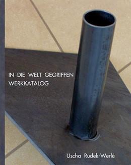 Abbildung von Rudek-Werlé   In die Welt gegriffen   1. Auflage   2015   beck-shop.de