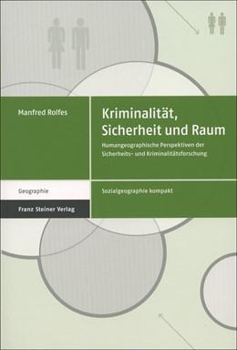 Abbildung von Rolfes | Kriminalität, Sicherheit und Raum | 1. Auflage | 2015 | 3 | beck-shop.de