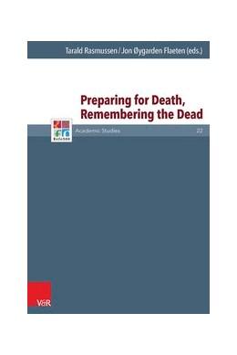 Abbildung von Rasmussen / Flæten | Preparing for Death, Remembering the Dead | 1. Auflage | 2015 | beck-shop.de