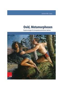 Abbildung von Hille-Coates | Ovid, Metamorphosen | 1. Auflage | 2015 | beck-shop.de